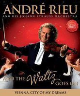 Blu-ray Андре Рье: Венские вальсы / Andre Rieu - And The Waltz Goes On (2011)
