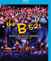 Blu-ray B-52s: концерт в Атенсе / B-52s with the Wild Crowd! Live In Athens, GA (2011)