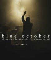 Blu-ray Blue October: Вещи, которые мы делаем ночью / Blue October: Things We Do at Night (Live From Texas) (2014)