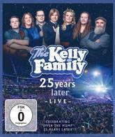 The Kelly Family: 25 лет спустя / The Kelly Family: 25 Years Later - Live (Blu-ray)